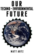 Our Techno-Environmental Future